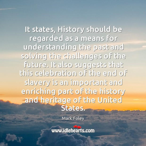 Image, It states, history should be regarded as a means for understanding the past and solving