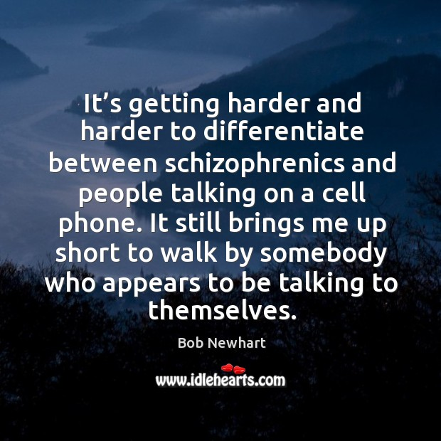 It still brings me up short to walk by somebody who appears to be talking to themselves. Image