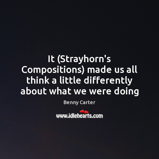 Image, It (Strayhorn's Compositions) made us all think a little differently about what