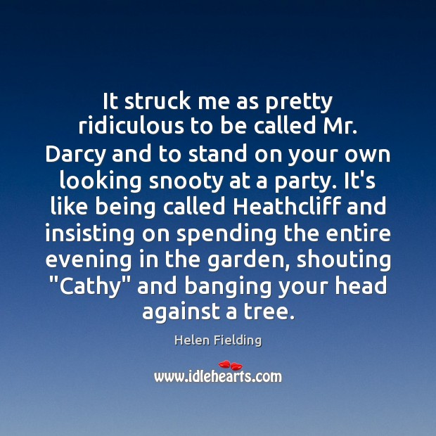 Image, It struck me as pretty ridiculous to be called Mr. Darcy and