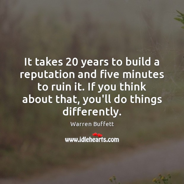 Image, It takes 20 years to build a reputation and five minutes to ruin