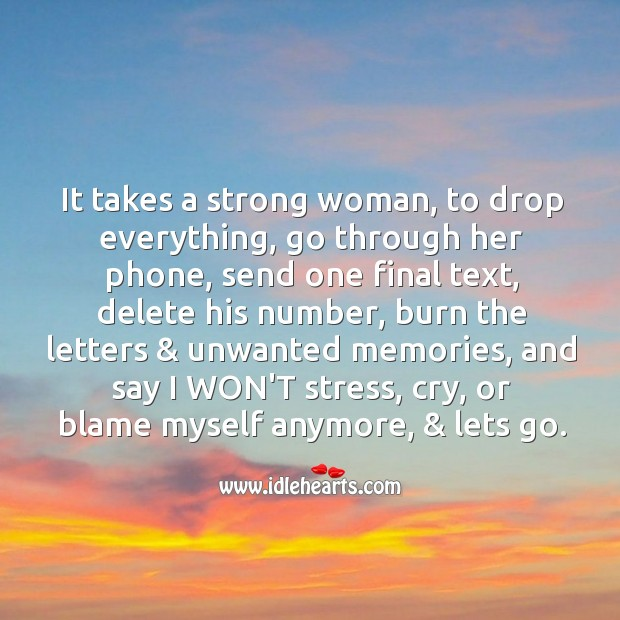 It takes a strong woman to say I won't stress myself. Women Quotes Image