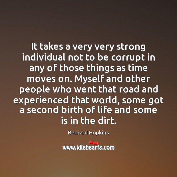 It takes a very very strong individual not to be corrupt in Image