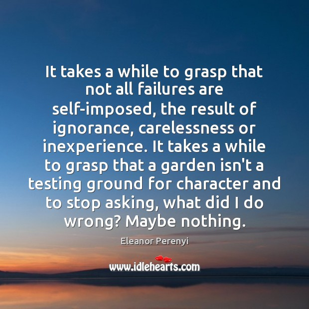 It takes a while to grasp that not all failures are self-imposed, Image
