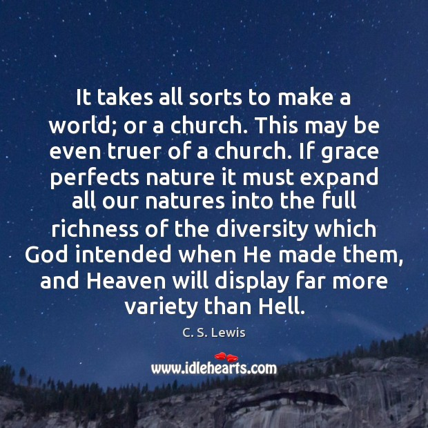 It takes all sorts to make a world; or a church. This Image