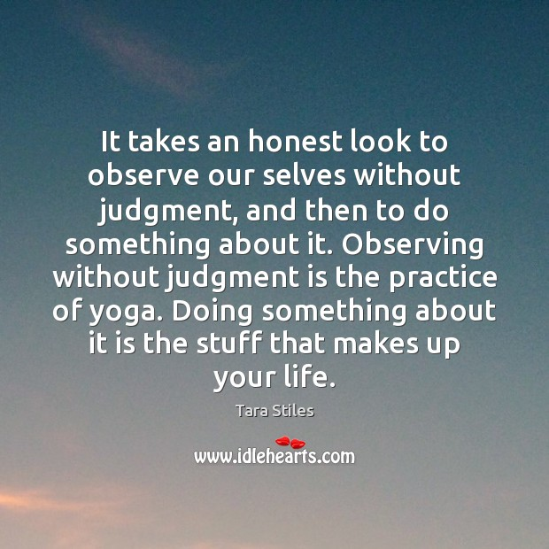 It takes an honest look to observe our selves without judgment, and Image