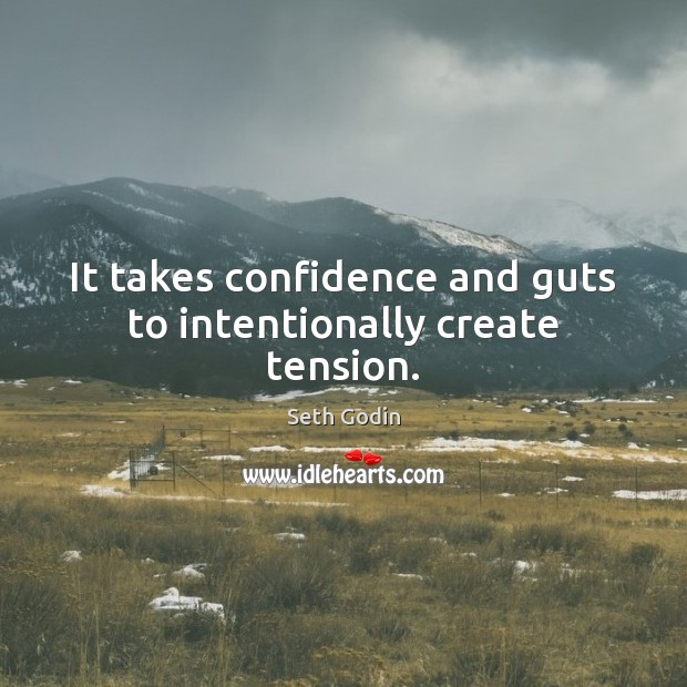 Image, It takes confidence and guts to intentionally create tension.