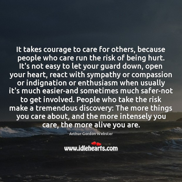 It takes courage to care for others, because people who care run Image