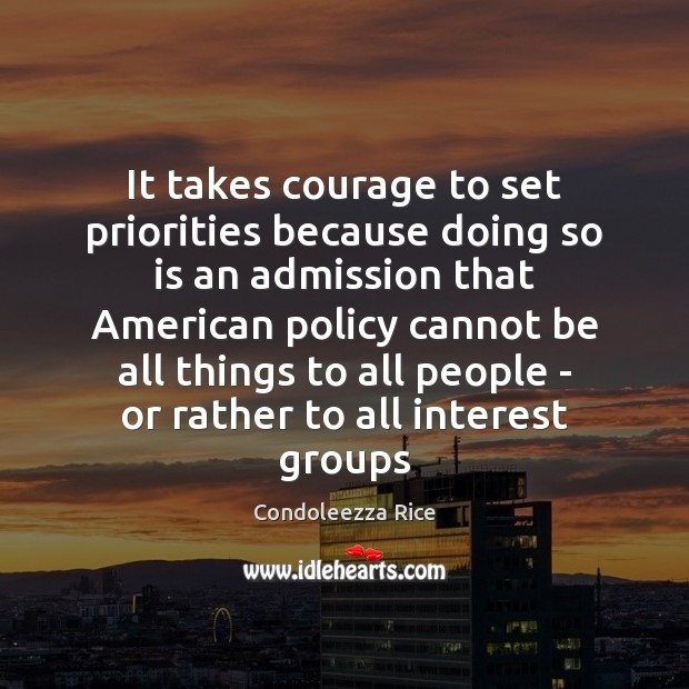 Image, It takes courage to set priorities because doing so is an admission