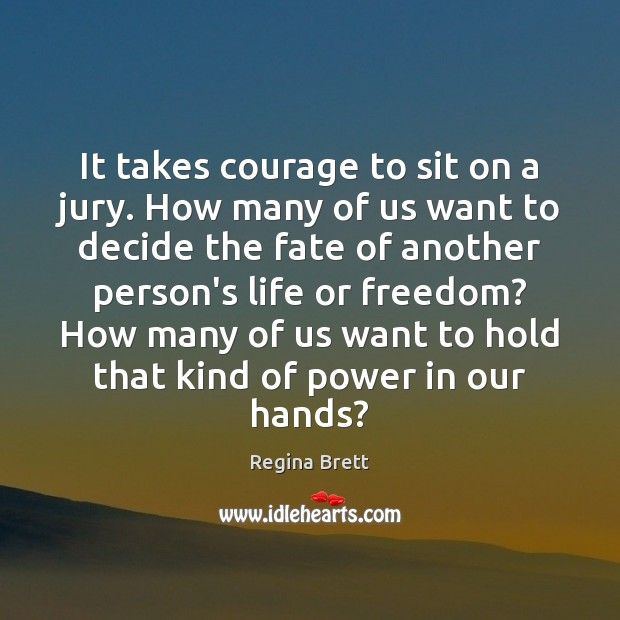 Image, It takes courage to sit on a jury. How many of us