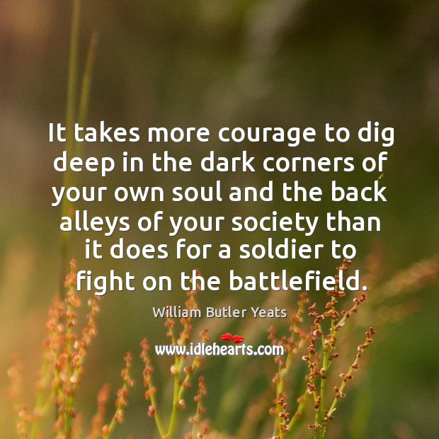 Image, It takes more courage to dig deep in the dark corners of