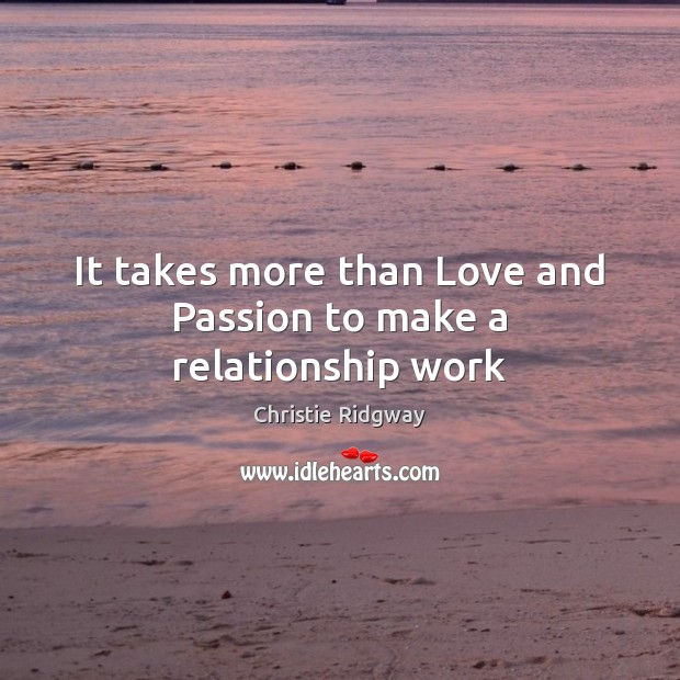 It takes more than Love and Passion to make a relationship work Image
