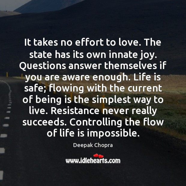 It takes no effort to love. The state has its own innate Effort Quotes Image