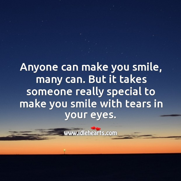 It takes someone really special to make you smile with tears in your eyes. Image