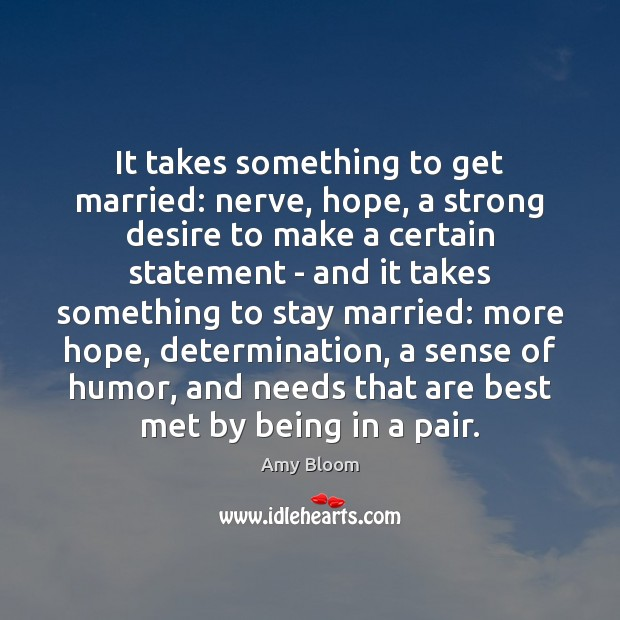 Image, It takes something to get married: nerve, hope, a strong desire to