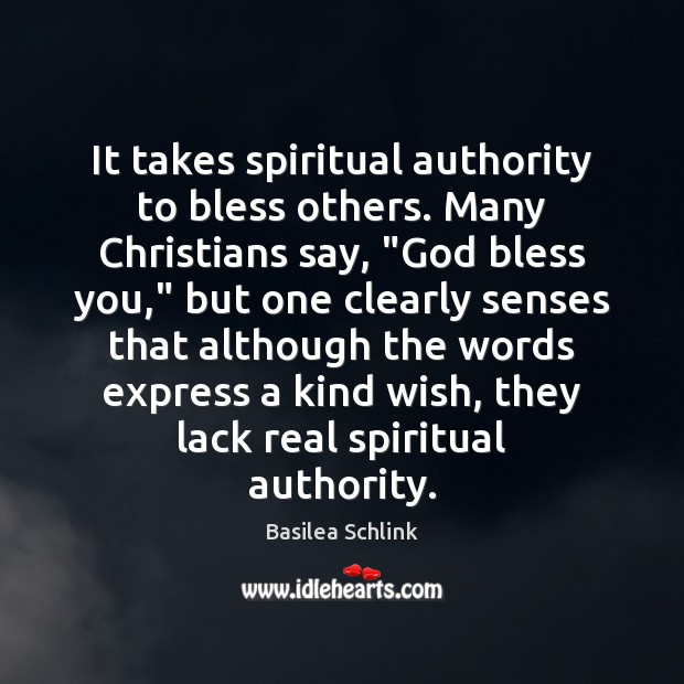 "Image, It takes spiritual authority to bless others. Many Christians say, ""God bless"