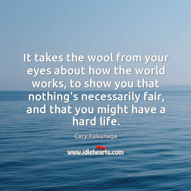 Image, It takes the wool from your eyes about how the world works,