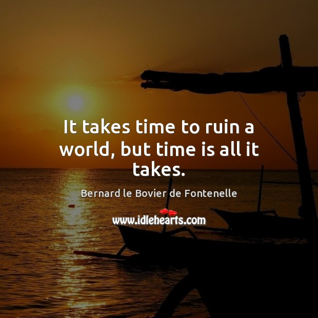 Image, It takes time to ruin a world, but time is all it takes.