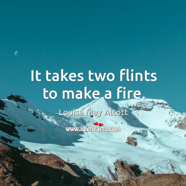It takes two flints to make a fire. Image