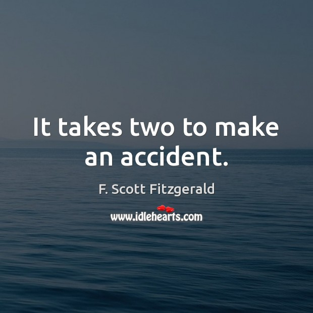 It takes two to make an accident. Image