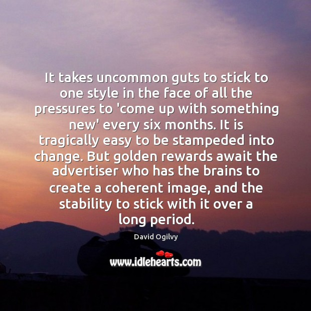 Image, It takes uncommon guts to stick to one style in the face