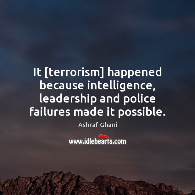 Image, It [terrorism] happened because intelligence, leadership and police failures made it possible.