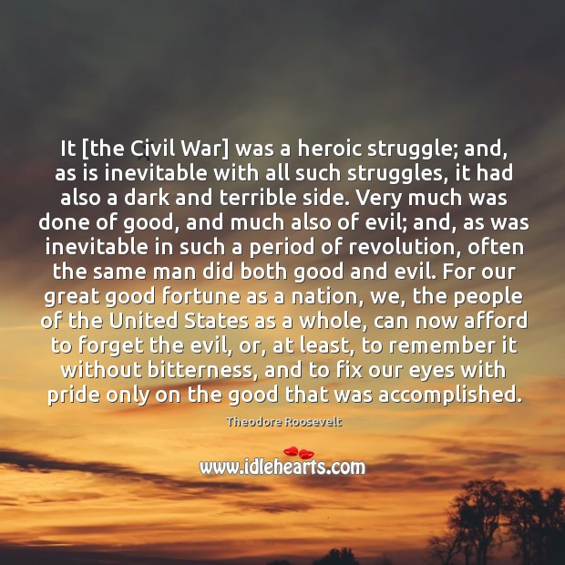 It [the Civil War] was a heroic struggle; and, as is inevitable Image