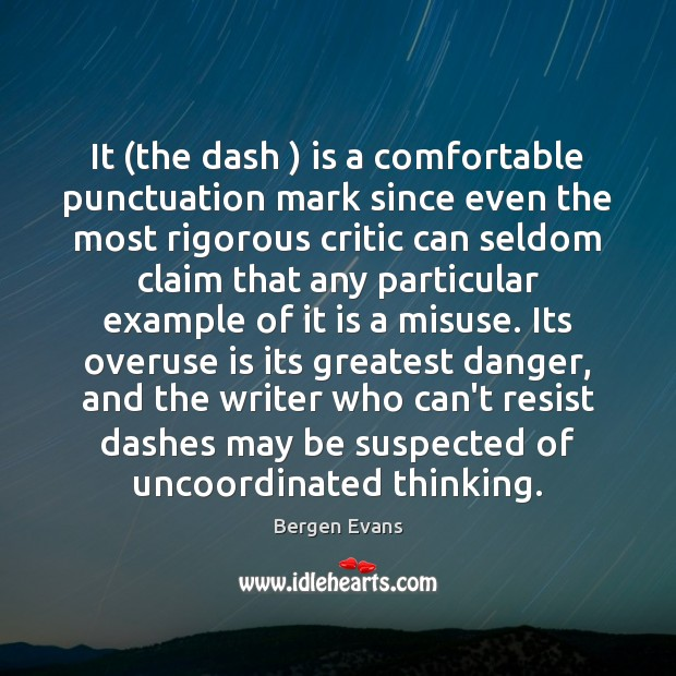 Image, It (the dash ) is a comfortable punctuation mark since even the most