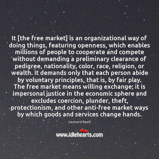 It [the free market] is an organizational way of doing things, featuring Cooperate Quotes Image