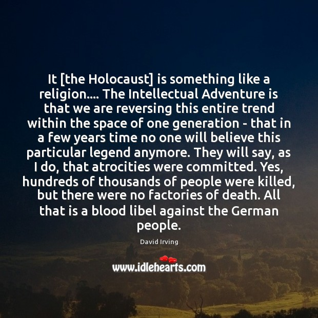 Image, It [the Holocaust] is something like a religion…. The Intellectual Adventure is