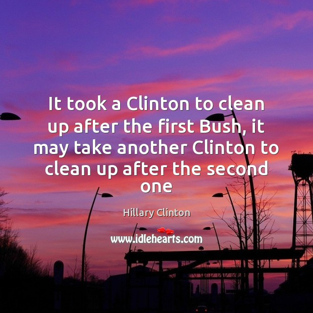 Image, It took a Clinton to clean up after the first Bush, it