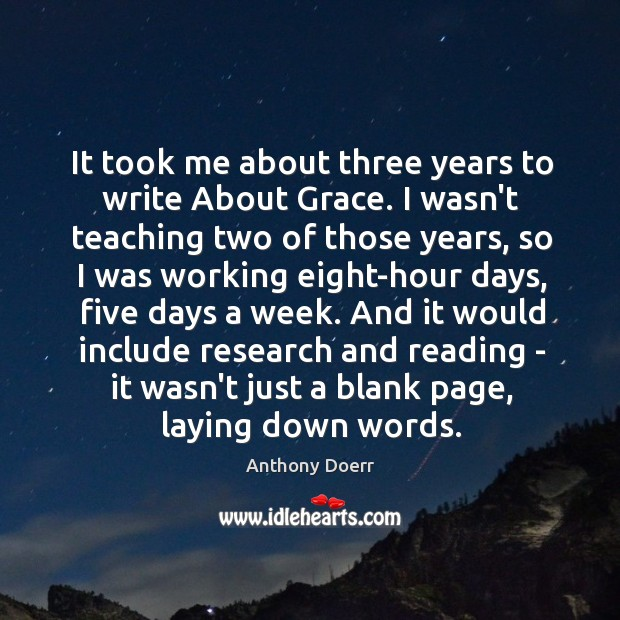 It took me about three years to write About Grace. I wasn't Image