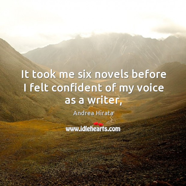 Image, It took me six novels before I felt confident of my voice as a writer,