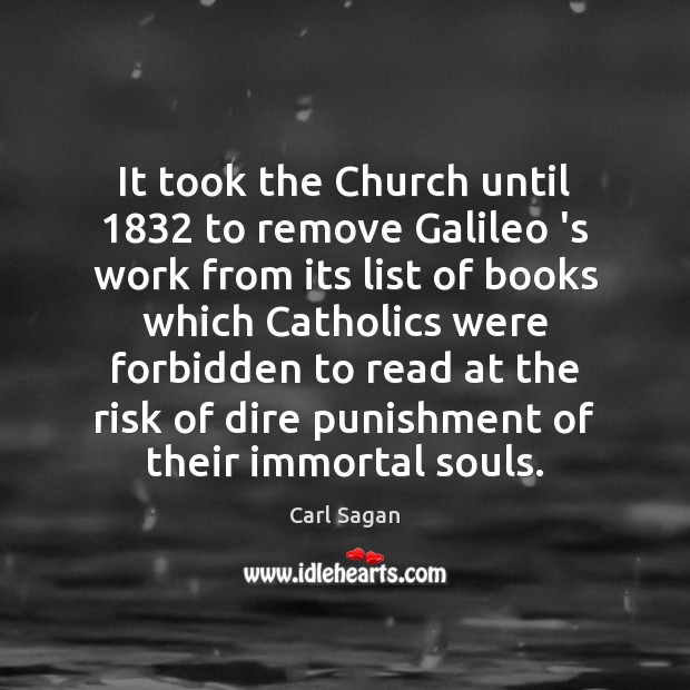Image, It took the Church until 1832 to remove Galileo 's work from its