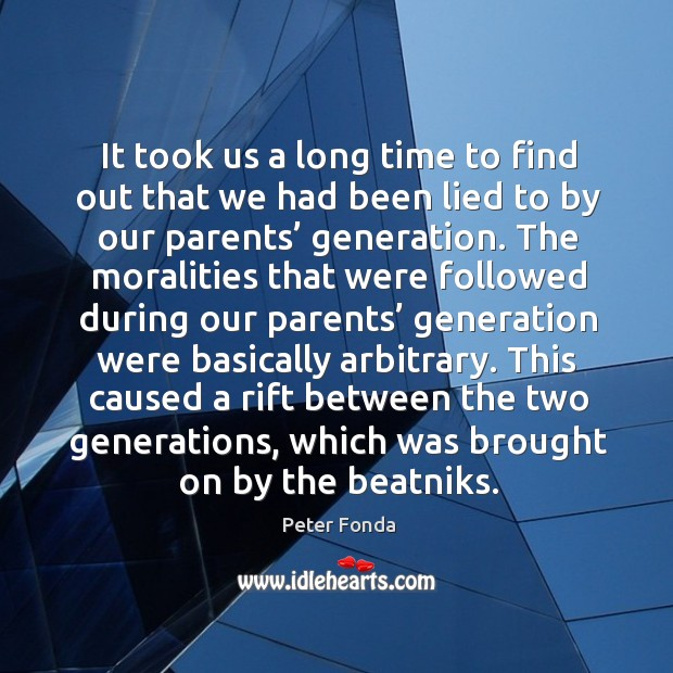Image, It took us a long time to find out that we had been lied to by our parents' generation.