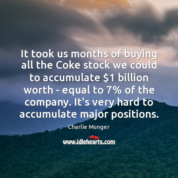 It took us months of buying all the Coke stock we could Image