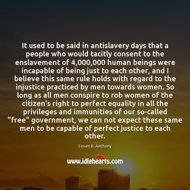 Image, It used to be said in antislavery days that a people who