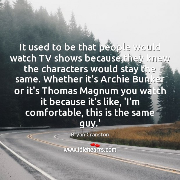 Image, It used to be that people would watch TV shows because they
