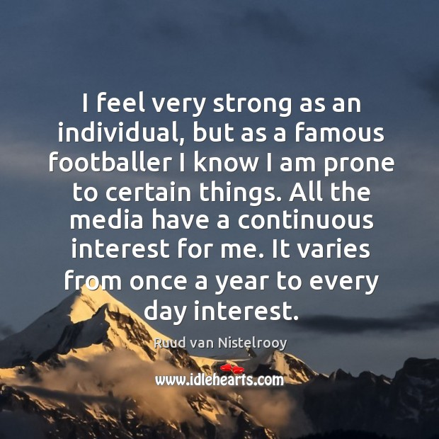 It varies from once a year to every day interest. Ruud van Nistelrooy Picture Quote
