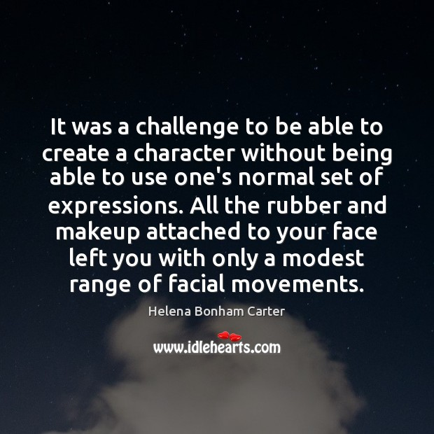 It was a challenge to be able to create a character without Image