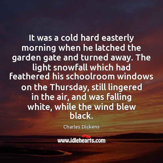 Image, It was a cold hard easterly morning when he latched the garden