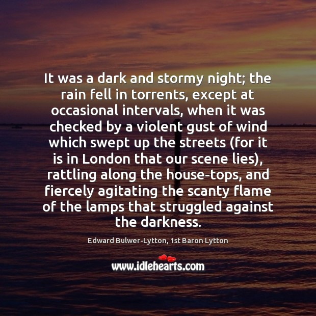 It was a dark and stormy night; the rain fell in torrents, Image