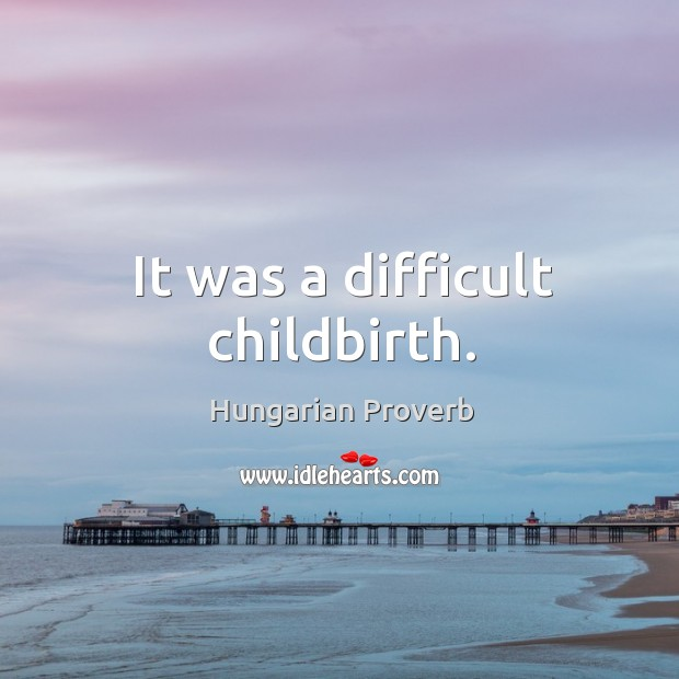 Image, It was a difficult childbirth.