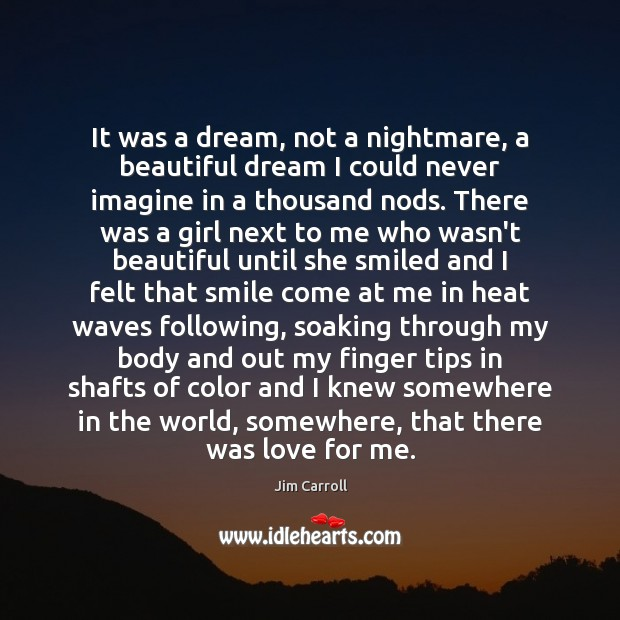 Image, It was a dream, not a nightmare, a beautiful dream I could