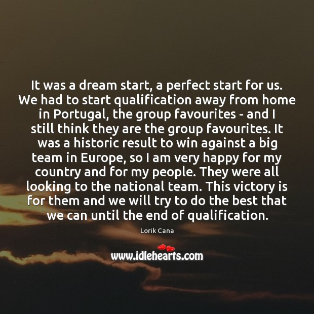 It was a dream start, a perfect start for us. We had Victory Quotes Image