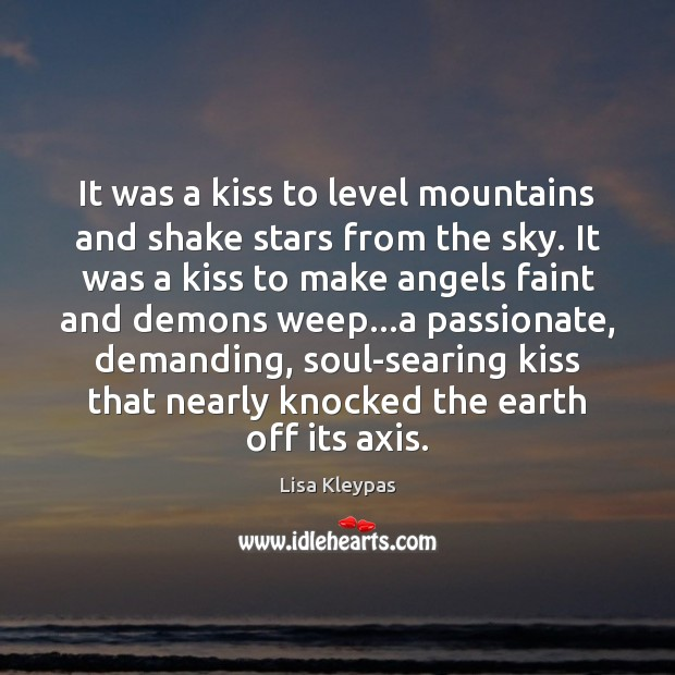 Image, It was a kiss to level mountains and shake stars from the