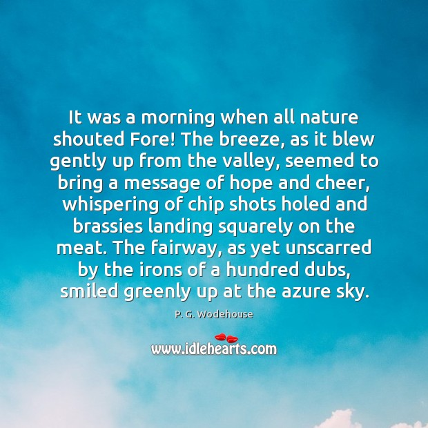 It was a morning when all nature shouted Fore! The breeze, as Image