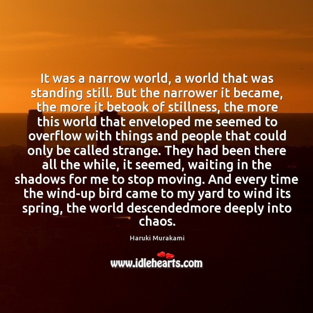 It was a narrow world, a world that was standing still. But Image