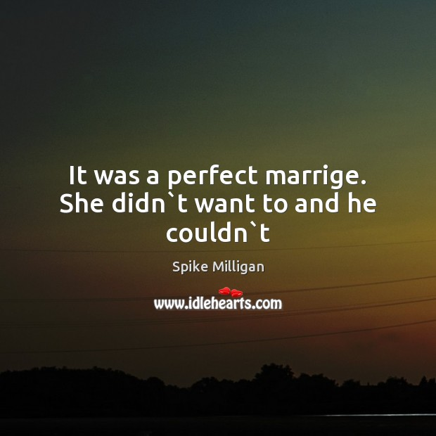 Image, It was a perfect marrige. She didn`t want to and he couldn`t