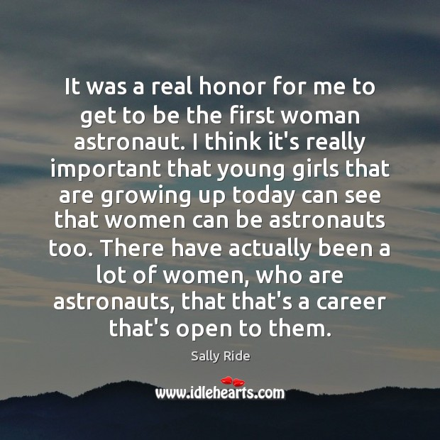 It was a real honor for me to get to be the Sally Ride Picture Quote